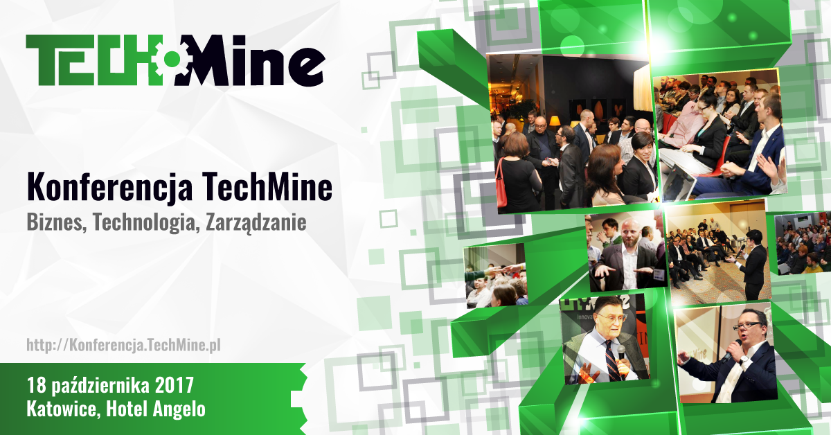 Relacja z Konferencji TechMine - Biznes, Technologia, Zarządzanie.